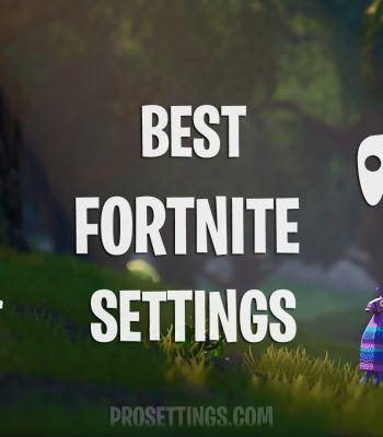 Best Fortnite Settings Guide
