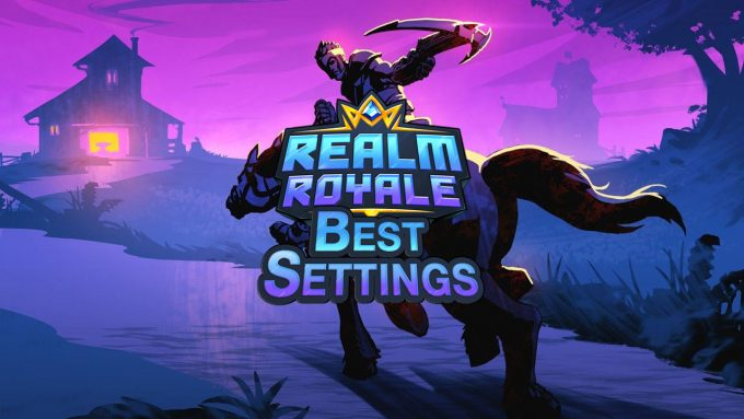Best Settings for Realm Royale