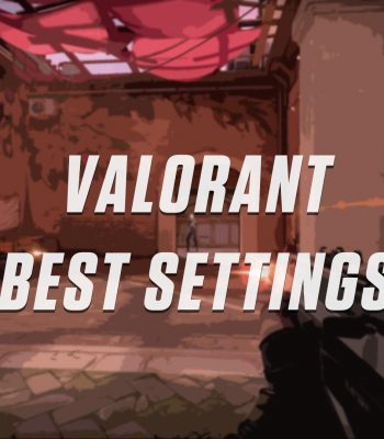 Best Settings for Valorant