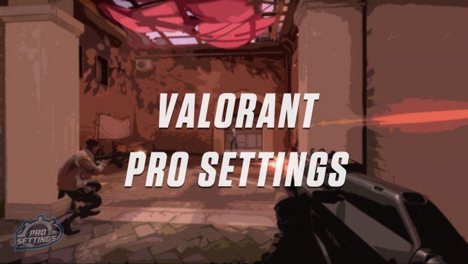 Valorant Pro Settings