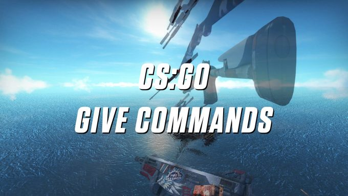 All CS:GO Give Commands