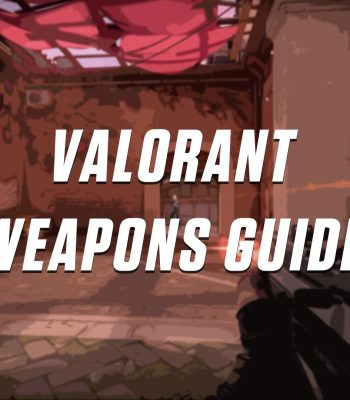 VALORANT Best Weapons Guide